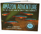 Amazon Adventure: How Tiny Fish Are Saving the World's Largest Rain Forest